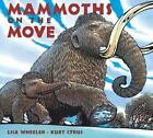 Mammoths on the Move by Lisa Wheeler c2006, VGC Hardcover