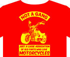 T shirt up to 5XL not a gang Motorcycle biker funny