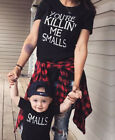 YOU'RE KILLIN' ME SMALLS AND SMALLS T-SHIRT MUM KIDS FAMILY DAUGHTER SON MOM