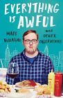 Everything Is Awful: And Other Observations, Bellassai, Matt Book SIGNED Copy