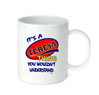 Coffee Cup Mug Travel 11 15 It's A Teresa Thing You Wouldn't Understand
