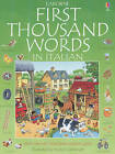 The Usborne First Thousand Words in Italian by Amery, Heather Paperback Book
