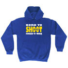 Funny Novelty Hoodie Hoody hooded Top - Born To Shoot