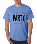 Unique T-shirt Gildan I Like To Party By Party I Mean Take Naps