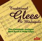 PRO CANTIONE ANTIQUA / BROWN / LEDGER: TRADITIONAL GLEES & MADRIGALS (CD.)