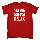 Funny Kids Childrens T-Shirt tee TShirt - Your Name Says Relax