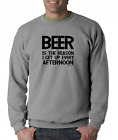 Oneliner SWEATSHIRT Beer The Reason I Get Up Every Afternoon Funny Drinking