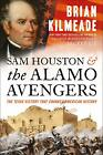 Sam Houston and the Alamo Avengers: The Texas Victory That Changed - Buy 1 Get 2 $17.8 USD on eBay
