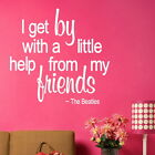 Beatles Get By With A Little Help - Song Lyrics Quote / Song Lyric Decal DAQ27