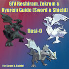 6IV Shiny Reshiram, Zekrom  Kyurem Poke Guide Sword and Shield