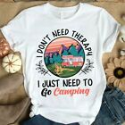 I Don't Need Therapy I Just Need To Go Camping Men T-Shirt