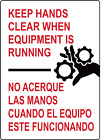 KEEP HANDS CLEAR WHEN EQUIPMENT IS RUNNING - ENGL/SPAN | Adhesive Vinyl Sign Dec
