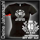 Wunschtext Zahl ..depressing but not old, Damen Geburtstags Fun T-Shirt (FSG076)