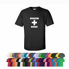 Orgasm Donor funny Brand New Ladies Mens T-shirt Present Gift S-XXL