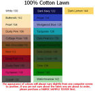 100% Cotton Lawn. (4x5cm sample colour tester & per metre purchasing)