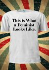 THIS IS WHAT A FEMINST LOOKS LIKE Tumblr Fashion T Shirt Men Women Unisex 1796