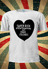 Super Rich Kids With Nothing But Fake Friends T Shirt Men Women Unisex 1075