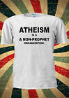 Atheism Is a A Non-Prophet Organization T-shirt Vest Top Men Women Unisex 1909