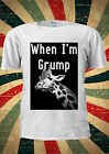 GRUMPY GIRAFFE GIRAFFA WHEN I'M GRUMP  T-shirt Vest Top Men Women Unisex 1941