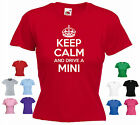 'Keep Calm and Drive a Mini' Ladies Girls Funny Mini / Clubman / Cooper T-shirt