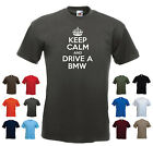 'Keep Calm and Drive a BMW' X5 M3 M5 Coupe Funny Birthday T-shirt