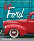 40 Ford Evolution Design Racing Hot Rodding 1940 Photos BOOK 1940