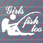 Girls Fish Too Decal - hunting, duck, fishing, truck sticker