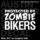 """6.5"""" PROTECTED BY ZOMBIE BIKERS vinyl decal car window laptop sticker - funny"""