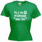 'This is what 60 and Awesome looks like!' 60th Birthday Funny Ladies Tshirt
