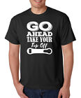 GO AHEAD TAKE YOUR TOP OFF funny craft beer drinking alcohol bartending T-Shirt
