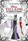 Art of Coloring: Disney Villains, 100 Images to Inspire Creativity & Relaxation