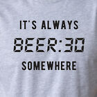 ALWAYS BEER : 30 SOMEWHERE thirty college party funny beer fest gift T-Shirt