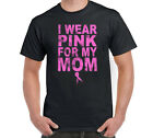 I Wear Pink For My Mom T-shirt Cancer Awareness Tee  Size S-6XL