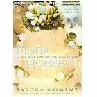 SAVOR THE MOMENT unabridged audio book on CD by NORA ROBERTS