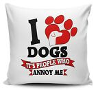 I Love... It's People That Annoy Me (A-G) Funny Novelty Cushion Cover