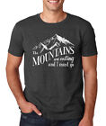 THE MOUNTAINS ARE CALLING I MUST GO outdoors camping dad Father's Day T-Shirt