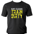 Men's Eat Clean Train Dirty Training Workout Muscle Gym Fitness Black T Shirt