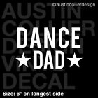 DANCE DAD Vinyl Decal Car Window Truck Laptop Sticker - Dance Team Troupe Mom