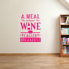 Wall Sign A Meal Without Wine Is Breakfast Called Sticker Vinyl Decal Window A92