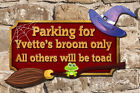 Personalised Witch Parking Plaque Unique Shape 4 Colours Send Your Witch Name *.