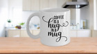 Coffee Is a Hug in a Mug White Ceramic Coffee Mug 11, 15 oz