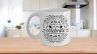 Grateful to Have Family to Celebrate White Ceramic Mug 11, 15 oz
