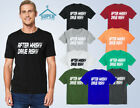 Funny TSHIRT After Whiskey Drive Risky Tee Shirt Drinking Shirt