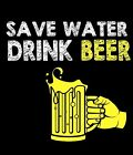 Funny T-shirt Save Water Drink Beer Gift Free Shipping