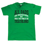 Finest Dads Do Triathalons, Mens T Shirt - Fathers Day Birthday Gift Dad Xmas