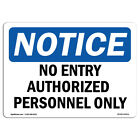 OSHA Notice - No Entry Authorized Personnel Only Sign  Heavy Duty