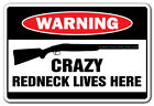 CRAZY REDNECK LIVES HERE Warning Sign gift hillbilly country flag funny southern