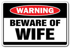 BEWARE OF WIFE Warning Sign marriage married life women