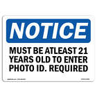 OSHA Notice - Must Be At Least 21 Years Old To Enter Photo Sign | Heavy Duty