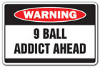 9 BALL ADDICT Warning Decal pool billiards nine-ball pocket $32.98 USD on eBay